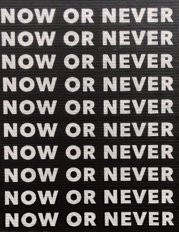 nu eller aldrig
